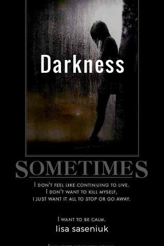 Darkness lisa saseniuk