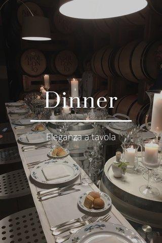 Dinner Eleganza a tavola
