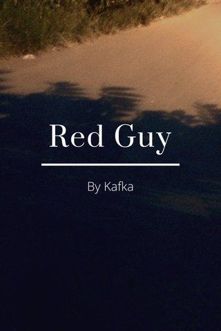 Red Guy By Kafka