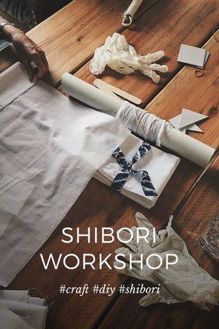 SHIBORI WORKSHOP #craft #diy #shibori