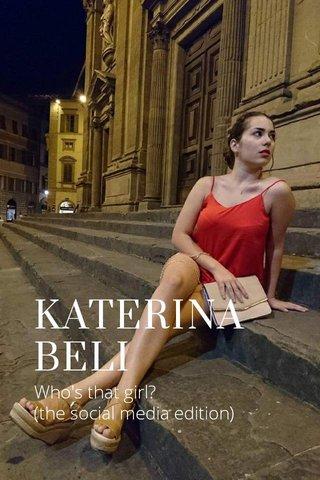 KATERINA BELI Who's that girl? (the social media edition)