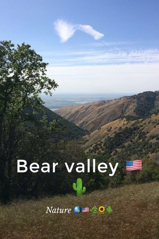 Bear valley 🇺🇸🌵 Nature 🌎🇺🇸🌿🌻🌵