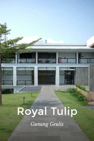 Royal Tulip Gunung Geulis