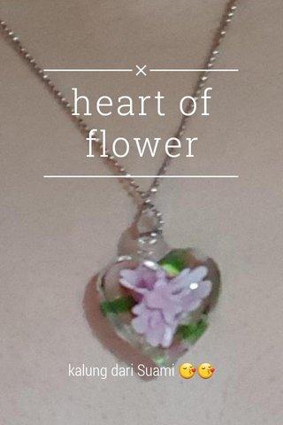 heart of flower kalung dari Suami 😚😚