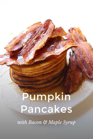 Pumpkin Pancakes with Bacon & Maple Syrup