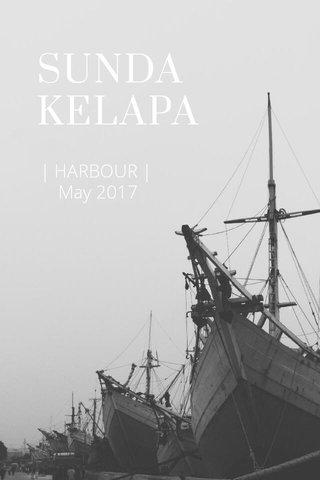 SUNDA KELAPA | HARBOUR | May 2017