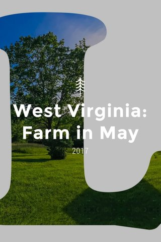 West Virginia: Farm in May 2017