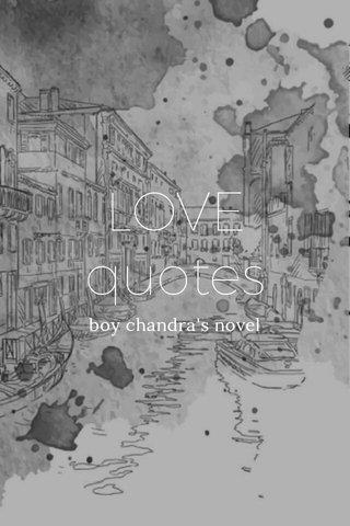 LOVE quotes boy chandra's novel
