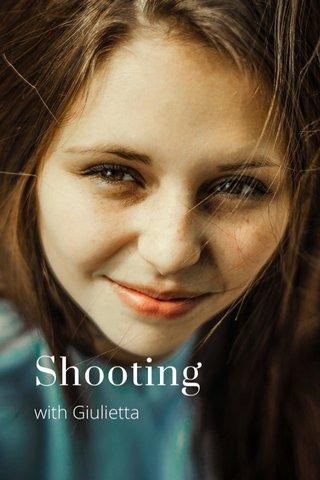 Shooting with Giulietta