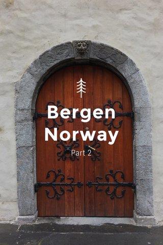 Bergen Norway Part 2