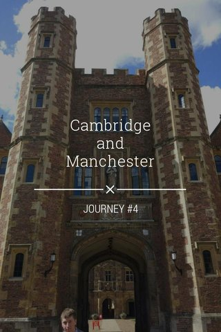 Cambridge and Manchester JOURNEY #4