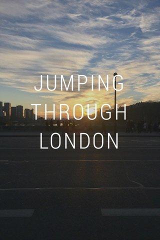 JUMPING THROUGH LONDON