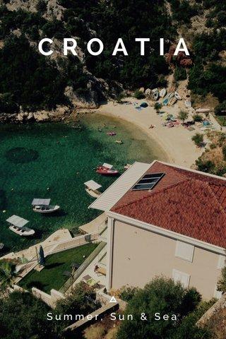 CROATIA Summer, Sun & Sea
