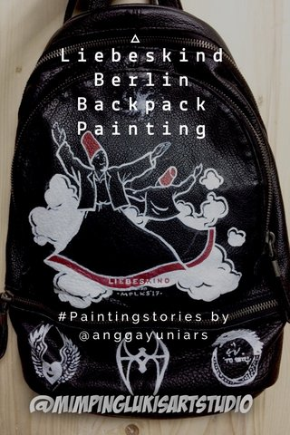 Liebeskind Berlin Backpack Painting #Paintingstories by @anggayuniars
