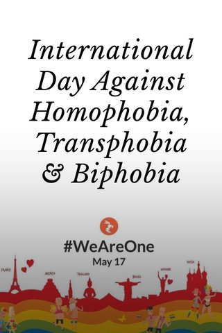 International Day Against Homophobia, Transphobia & Biphobia