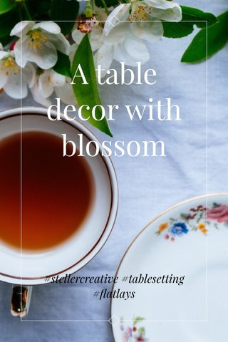 A table decor with blossom #stellercreative #tablesetting #flatlays