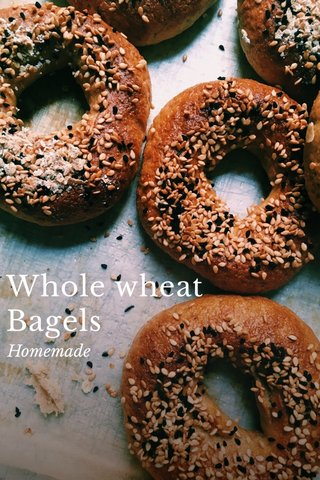 Whole wheat Bagels Homemade