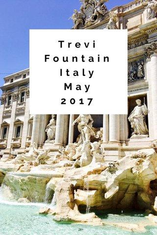 Trevi Fountain Italy May 2017