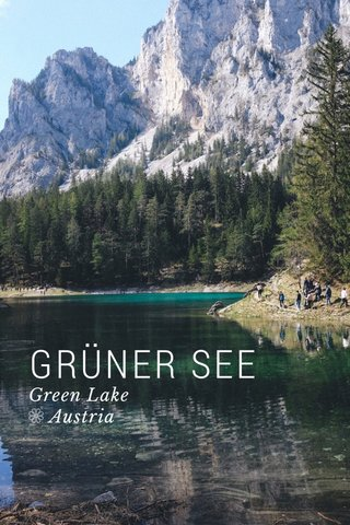 GRÜNER SEE Green Lake ❁ Austria