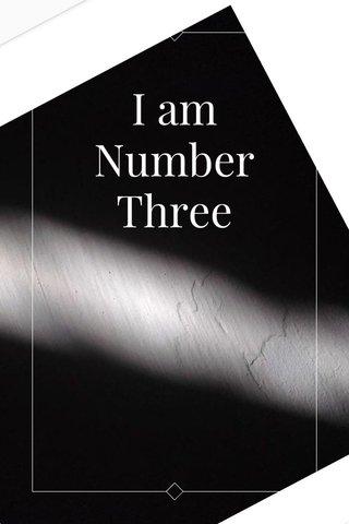 I am Number Three