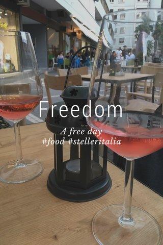 Freedom A free day #food #stelleritalia