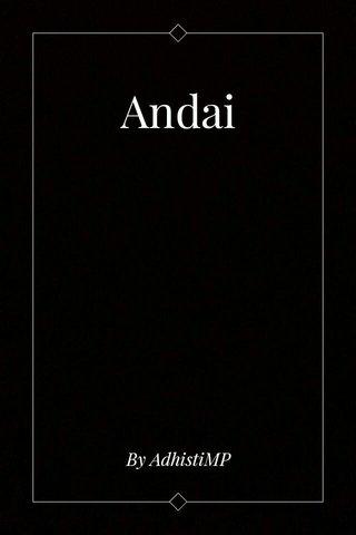 Andai By AdhistiMP