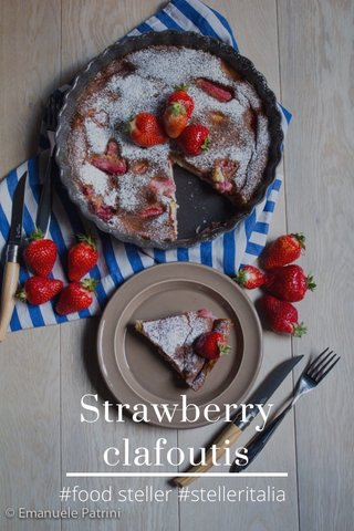 Strawberry clafoutis #food steller #stelleritalia