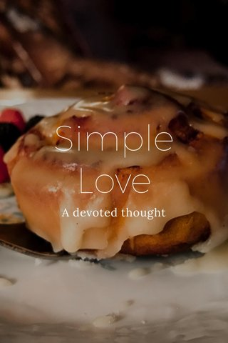 Simple Love A devoted thought