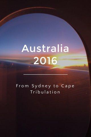 Australia 2016 From Sydney to Cape Tribulation