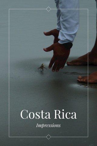 Costa Rica Impressions
