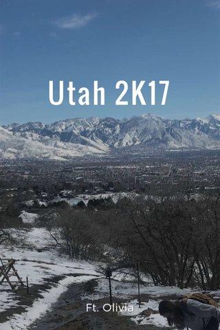 Utah 2K17 Ft. Olivia