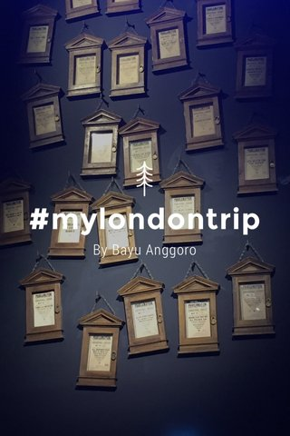 #mylondontrip By Bayu Anggoro