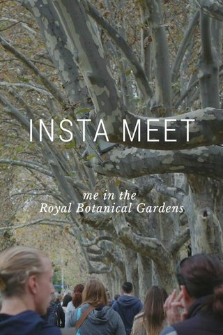 INSTA MEET me in the Royal Botanical Gardens