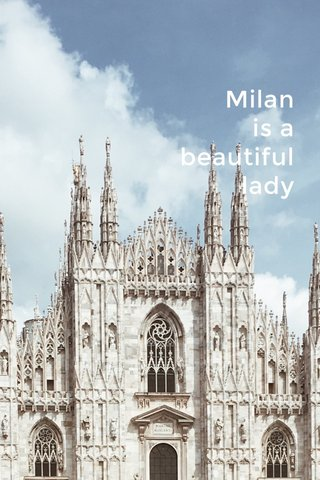 Milan is a beautiful lady