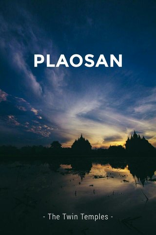 PLAOSAN - The Twin Temples -