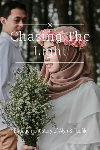 Chasing The Light Engagement story of Alyn & Taufik