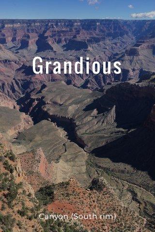 Grandious Canyon (South rim)