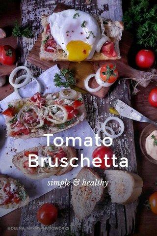 Tomato Bruschetta simple & healthy