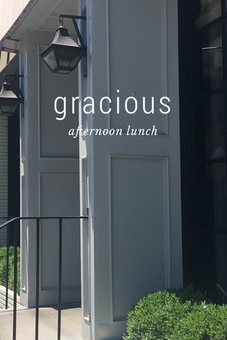 gracious afternoon lunch