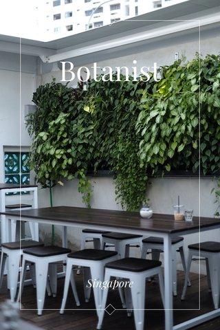 Botanist Singapore