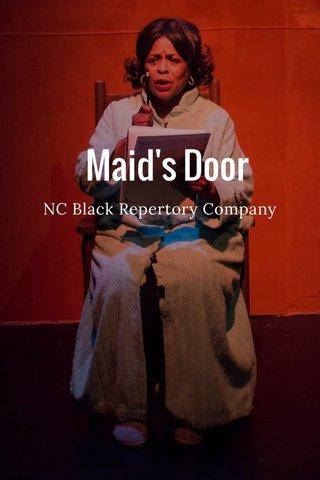 Maid's Door NC Black Repertory Company