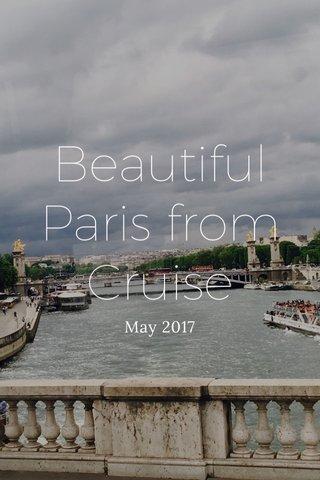 Beautiful Paris from Cruise May 2017