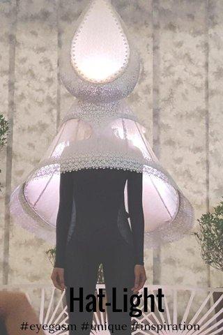 Hat-Light #eyegasm #unique #inspiration