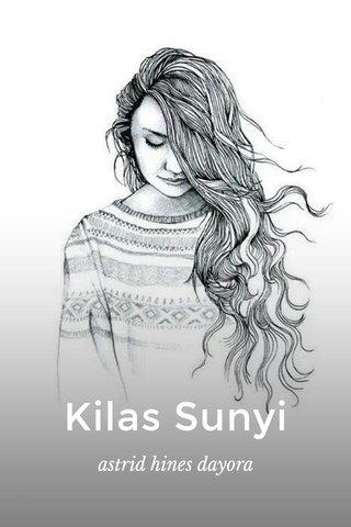 Kilas Sunyi astrid hines dayora