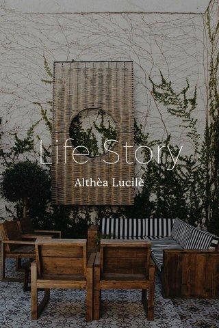 Life Story Althèa Lucilè