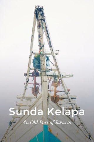 Sunda Kelapa An Old Port of Jakarta