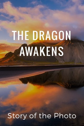 THE DRAGON AWAKENS Story of the Photo