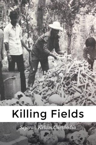 Killing Fields Sejarah Kelam Cambodia
