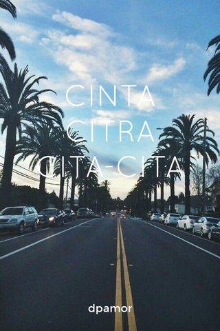 CINTA CITRA CITA-CITA dpamor