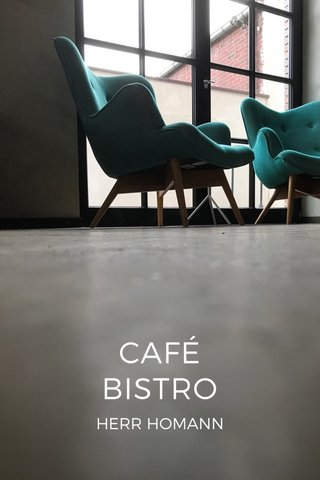 CAFÉ BISTRO HERR HOMANN